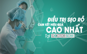 Doctor Scar - Phòng khám Da liễu đầu tiên và duy nhất chuyên điều trị sẹo rỗ